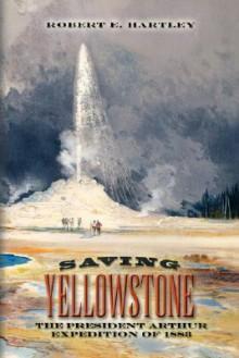 Saving Yellowstone - Robert Hartley