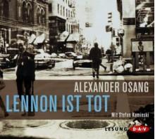 Lennon ist tTot - Alexander Osang, Stefan Kaminski