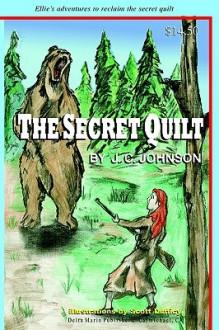 The Secret Quilt - J.C. Johnson