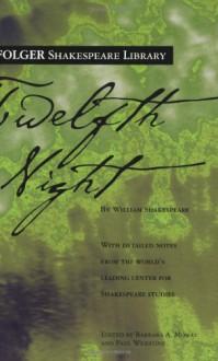 Twelfth Night - William Shakespeare, Barbara A. Mowat, Paul Werstine