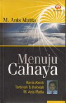 Menuju Cahaya - Muhammad Anis Matta