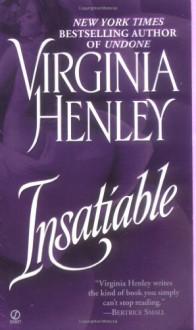 Insatiable - Virginia Henley