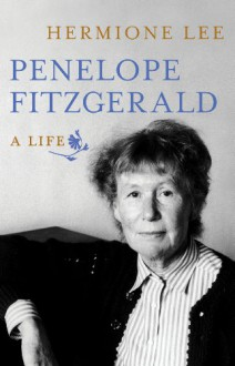 Penelope Fitzgerald: A Life - Hermione Lee