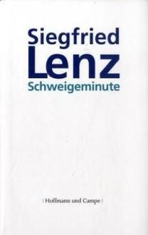 Schweigeminute - Siegfried Lenz