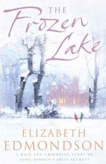 The Frozen Lake - Elizabeth Edmondson