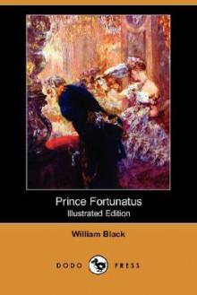Prince Fortunatus (Illustrated Edition) (Dodo Press) - William Black