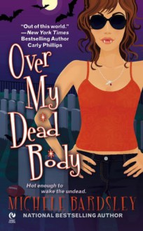 Over My Dead Body - Michele Bardsley