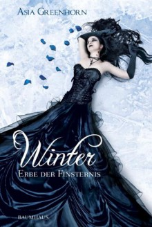 Winter. Erbe der Finsternis - Asia Greenhorn, Bettina Müller Renzoni