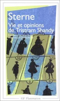 Vie et opinions de Tristram Shandy, gentilhomme - Laurence Sterne