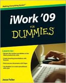 iWork 09 For Dummies (For Dummies (Computer/Tech)) - Jesse Feiler