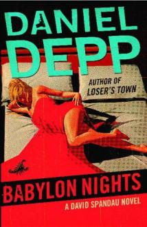 Babylon Nights: A David Spandau Novel - Daniel Depp