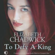 To Defy A King - Elizabeth Chadwick, Patience Tomlinson
