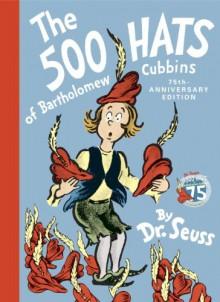 The 500 Hats of Bartholomew Cubbins - Dr. Seuss