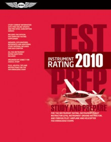 Instrument Rating Test Prep 2010: Study and Prepare for the Instrument Rating, Instrument Flight Instructor (CFII), Instrument Ground Instructor, and Foreign Pilot: Airplane and Helicopter FAA Knowledge Exams - ASA Test Prep Board