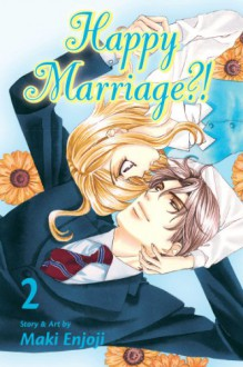 Happy Marriage?!, Vol. 2 - Maki Enjouji