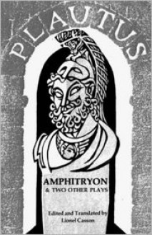 Amphitryon & Two Other Plays - Plautus, Lionel Casson