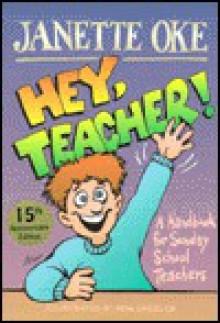 Hey, Teacher!: A Handbook for Sunday School Teachers - Janette Oke