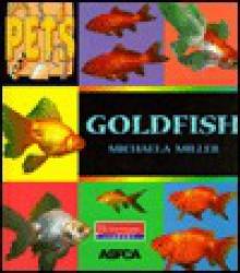Goldfish (Miller, Michaela, Pets.) - Michaela Miller