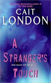 A Stranger's Touch - Cait London