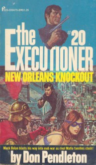 Mack Bolan: The New Orleans Knockout, The Executioner # 20 - Don Pendleton