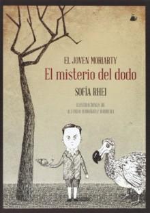 El joven Moriarty. El misterio del dodo - Sofía Rhei