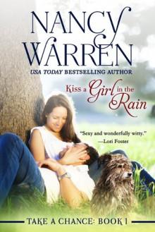 Kiss a Girl in the Rain (Take a Chance) - Nancy Warren