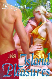 Island Pleasures (1 Night Stand Series) - KT Grant