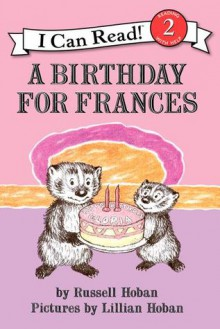 A Birthday for Frances: I Can Read - Russell Hoban, Lillian Hoban