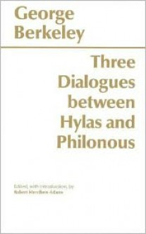 Three Dialogues between Hylas and Philonous - George Berkeley, Robert Merrihew Adams (Editor)