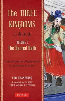 The Three Kingdoms: The Sacred Oath - Luo Guanzhung, Ronald C. Iverson, Yu Sumei
