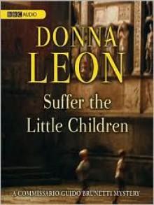 Suffer the Little Children (Guido Brunetti Series #16) - Donna Leon,David Colacci