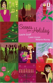 Scenes From A Holiday - Laurie Graff,Caren Lissner,Melanie Murray