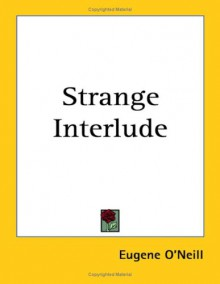 Strange Interlude - Eugene O'Neill