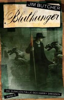 Harry Dresden 6 - Bluthunger: Die dunklen Fälle des Harry Dresden Band 6 (German Edition) - Jim Butcher,Chris McGrath,Oliver Graute,Jürgen Langowski