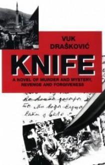 Knife - Vuk Drašković, Vuk Dra'skovic