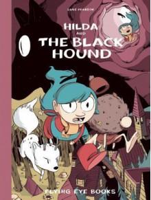Hilda and the Black Hound - Luke Pearson