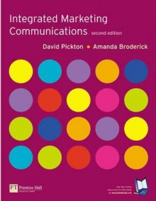 Integrated Marketing Communications - David Pickton, Amanda Broderick