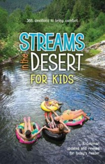 Streams in the Desert for Kids: 366 Devotions to Bring Comfort - Lettie B. Cowman