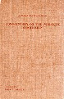 Commentary on the Augsburg Confession - Caspar Schwenkfeld