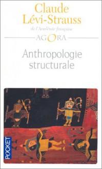 Anthropologie structurale 1 - Claude Lévi-Strauss