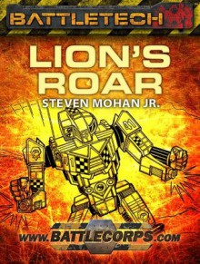 BattleTech: Lion's Roar - Steven Mohan Jr.