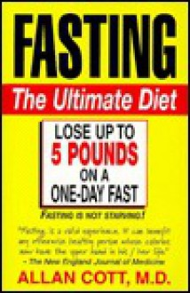 Fasting: The Ultimate Diet - Allan Cott