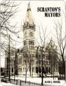 Scranton's Mayors - David Wenzel