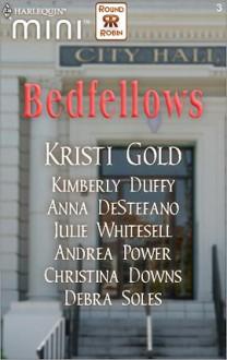 Bedfellows (Harlequin Mini Round Robin) - Kristi Gold,Anna DeStefano,Kimberly Duffy,Julie Whitesell,Christina Downs,Debra Soles,Andrea Power