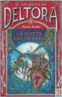 La notte dei draghi (Copertina rigida) - Emily Rodda, Michelangelo Miani
