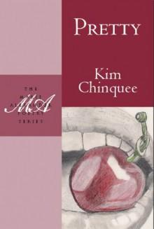 Pretty - Kim Chinquee