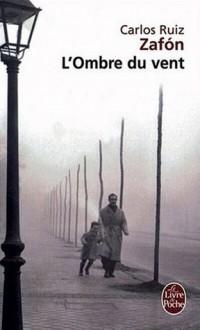 L'ombre du vent - Carlos Ruiz Zafón