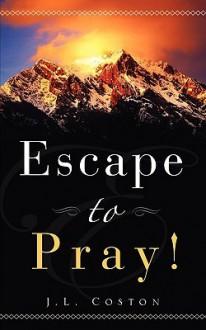 Escape to Pray! - Jl Coston