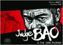 Judge Bao Volume 1: Judge Bao and the Jade Phoenix - Patrick Marty, Chongrui Nie