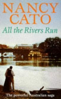 All the Rivers Run Pb - Nancy Cato